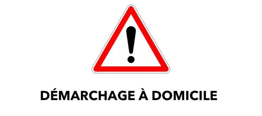 DEMARCHAGE À DOMICILE : VIGILANCE